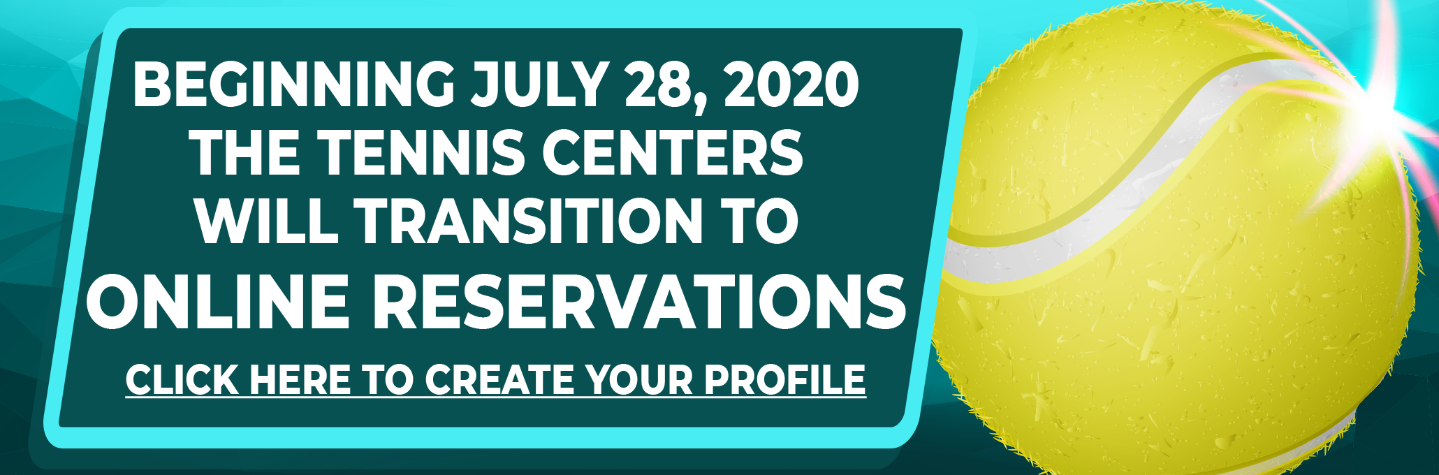 BEGINNING JULY 28 THE TENNIS CENTERS WILL TRANSITION TO ONLINE RESERVATIONS. CLICK HERE TO CREATE YOUR PROFILE.